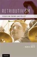 Retributivism: Essays on Theory and Policy