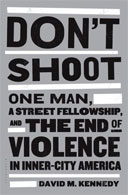 Don't Shoot: One Man, A Street Fellowship, and the End of