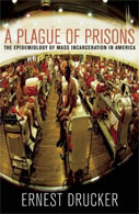 A Plague of Prisons: The Epidemiology of Mass