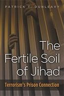 The Fertile Soil of Jihad: Terrorism's Prison Connection