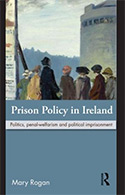 Prison Policy in Ireland: Politics, Penal-Welfarism and