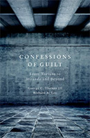 Confessions of Guilt: From Torture to Miranda and Beyond