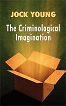 The Criminological Imagination