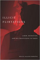 Illicit Flirtations: Labor, Migration, and Sex Trafficking in Tokyo