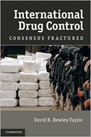 International Drug Control: Consensus Fractured