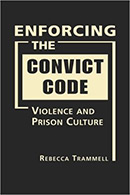 Enforcing the Convict Code: Prison Violence and Prison Culture