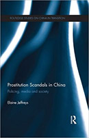 Prostitution Scandals in China: Policing, Media and Society