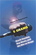 5 Grams: Crack Cocaine, Rap Music, And The War On Drugs