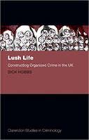 Lush Life: Constructing Organized Crime In The Uk