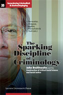 The Sparking Discipline Of Criminology: John Braithwaite And The Construction Of Critical Social Science And Social Justice