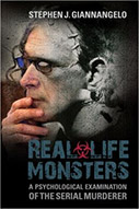 Real-Life Monsters: A Psychological Examination of the Serial Murderer