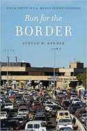 Run for the Border: Vice and Virtue in U.S.-Mexico Border Crossings (Citizenship and Migration in the Americas)