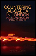 Countering Al-Qaeda in London: Police and Muslims in Partnership