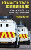 Policing for Peace in Northern Ireland: Change, Conflict, and Community Confidence