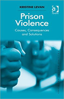 Prison Violence: Causes, Consequences and Solutions