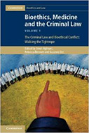 Bioethics, Medicine, and the Criminal Law. Volume 1, The Criminal Law and Bioethical Conflict: Walking the Tightrope