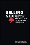 Selling Sex: Experience, Advocacy, and Research on Sex Work in Canada