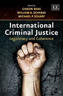 International Criminal Justice: Legitimacy and Coherence