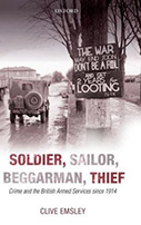 Soldier, Sailor, Beggarman, Thief: Crime and the British Armed Services Since 1914