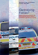 Centralizing Forces? Comparative Perspectives on Contemporary Police Reform in Northern and Western Europe