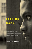 Falling Back: Incarceration and Transitions to Adulthood among Urban Youth