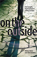 On the Outside: From Lengthy Imprisonment to Lasting Freedom