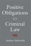 Positive Obligations in the Criminal Law