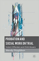 Probation and Social Work on Trial: Violent Offenders and Child Abusers