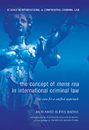 The Concept of Mens Rea in International Criminal Law: The Case for a Unified Approach