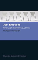 Just Emotions: Rituals of Restorative Justice