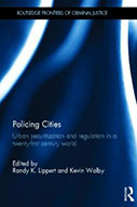 Policing Cities: Urban Securitization and Regulation in a Twenty-First Century World