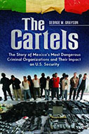 The Cartels: The Story of Mexico's Most Dangerous Criminal Organizations and Their Impact on U.S. Security