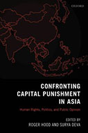 Confronting Capital Punishment in Asia: Human Rights, Politics, and Public Opinion