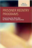 Prisoner Reentry Programs: Penetrating the Black Box for Better Theory and Practice