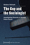 The Cop and the Sociologist: Investigating Diversity in German Police Forces