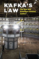 Kafka's Law: The Trial and American Criminal Justice