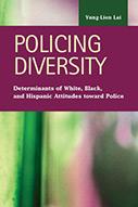 Policing Diversity: Determinants of White, Black, and Hispanic Attitudes toward Police