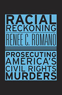 Racial Reckoning: Prosecuting America's Civil Rights Murders
