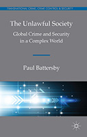 The Unlawful Society: Global Crime and Security in a Complex World