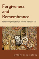 Forgiveness and Remembrance: Remembering Wrongdoing in Public and Private Life