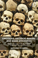 Emotions, Decision-Making and Mass Atrocities: Through the Lens of the Macro-Micro Integrated Theoretical Model