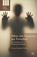 When the Innocent are Punished: The Children of Imprisoned Parents