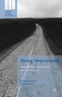 Being Imprisoned: Punishment, Adaptation and Desistance