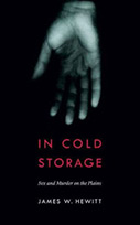 In Cold Storage: Sex and Murder on the Plains
