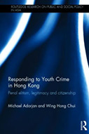 Responding to Youth Crime in Hong Kong: Penal Elitism, Legitimacy and Citizenship